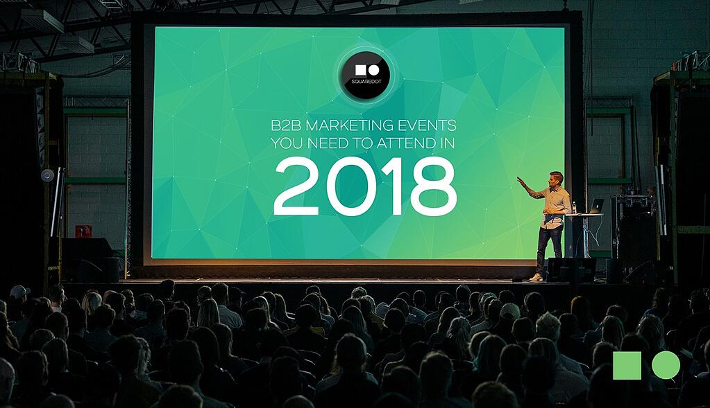 6-B2B-Marketing-events-you-need-to-attend-in-2018_Body.jpg